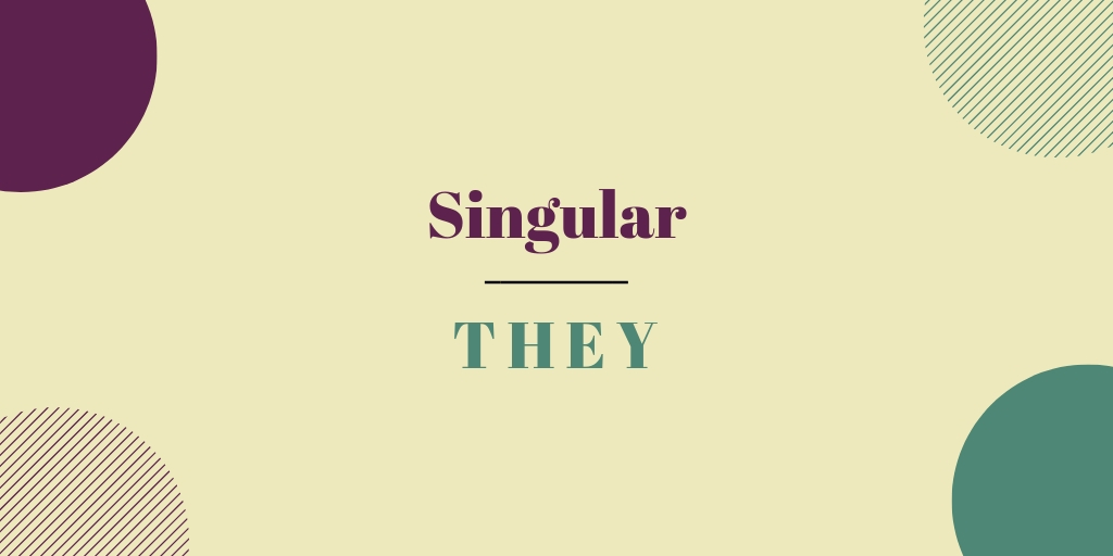 Singular They | How Acceptable Is It?